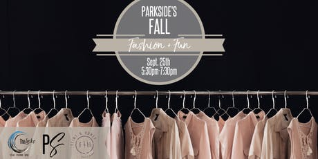 Parkside's Fall Fashion and Fun Event September 25th tickets