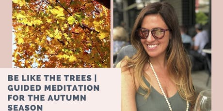 Be Like The Trees - Guided Meditation for the Autumn Season tickets