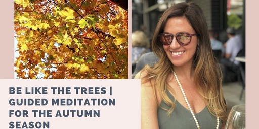 Be Like The Trees - Guided Meditation for the Autumn Season