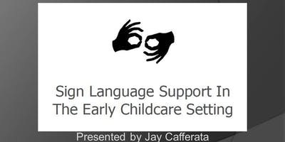 Sign Language Support In The Early Childcare Setting