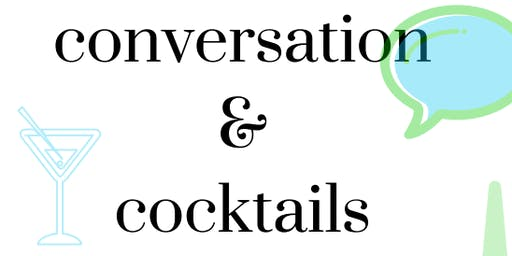 Conversation & Cocktails (September 26th, 2019)