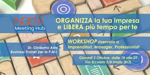Workshop Organizza la Tua Impresa e libera  più