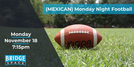 (Mexican) Monday Night Football tickets
