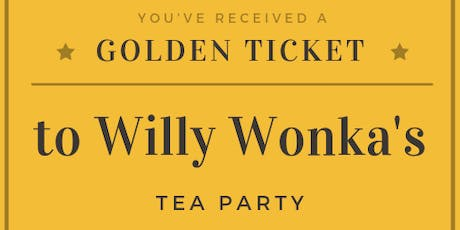 Willy Wonka's Tea Party tickets