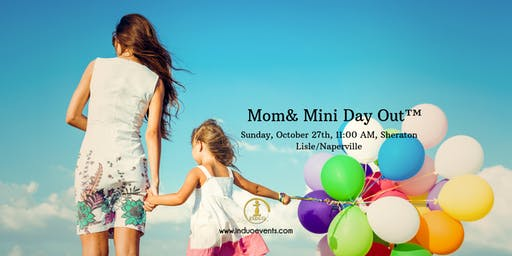 Induo's Mom & Mini Day Out™ - A Mother Daughter Event!