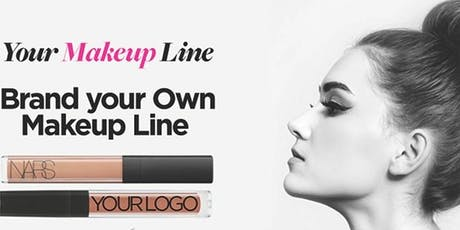 CREATE YOUR OWN MAKEUP LINE!  FREE EVENT! tickets