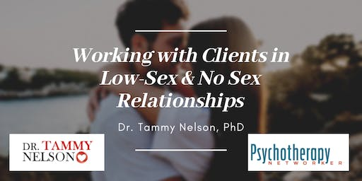 Working with Clients in Low Sex & No Sex Relationships w/ Dr. Tammy Nelson