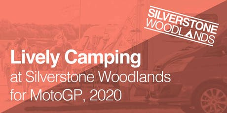 Lively Camping at Silverstone Woodlands, MotoGP tickets