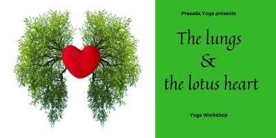 The Lungs & the Lotus Heart - Yoga Workshop