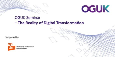 OGUK Seminar - The Reality of Digital Transformation (14 November 2019) tickets