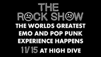 """THE ROCK SHOW"" The World's Greatest EMO and Pop Punk Experience w/ Green Lake Basement • College Radio • Something United • Nedder"
