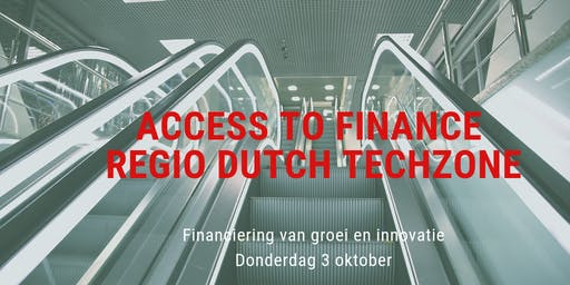 Access to Finance regio Dutch TechZone