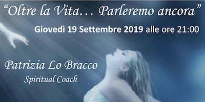 Oltre la vita … Parleremo ancora a cura di Patrizia Lo Bracco
