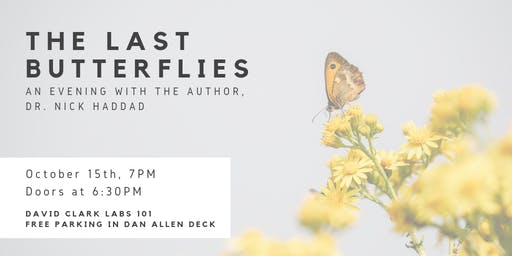 The Last Butterflies - an evening with the author, Dr. Nick Haddad