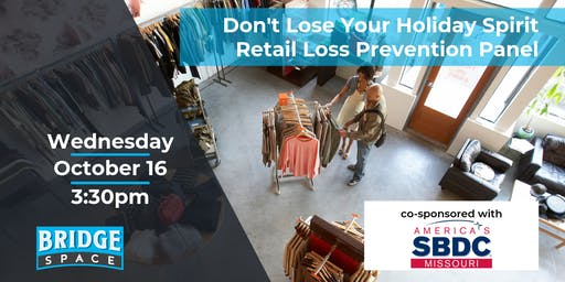 Don't Lose Your Holiday Spirit!  Retail Loss Prevention Panel