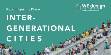 Reconfiguring Place: Intergenerational Cities tickets