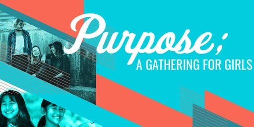 Purpose: A Gathering for Girls