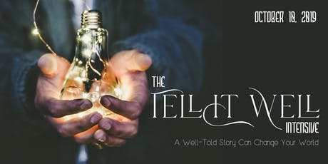The Tell It Well Intensive:  A Well-Told Story Can Change Your World tickets