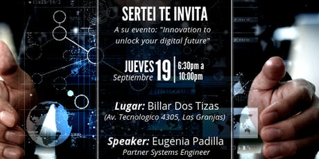 Innovation to unlock your digital future. entradas