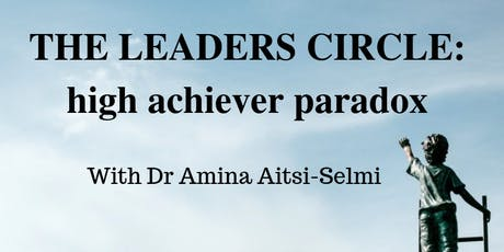 The Leaders Circle: high achiever paradox tickets
