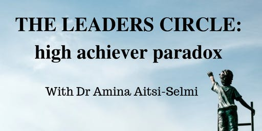The Leaders Circle: high achiever paradox