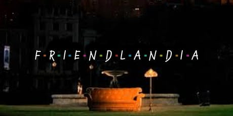 Friendlandia tickets