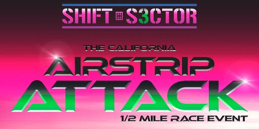 Shift-S3ctor California Airstrip Attack Presented by Gintani