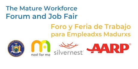 The Mature Workforce Forum and Job Fair // Foro y Feria de Trabajo tickets