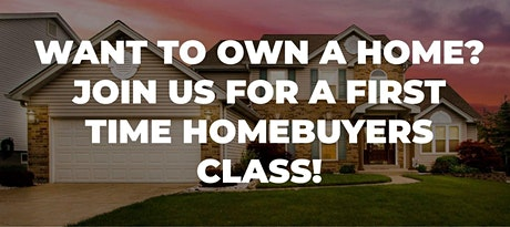 First Time Home Buyer's Class tickets