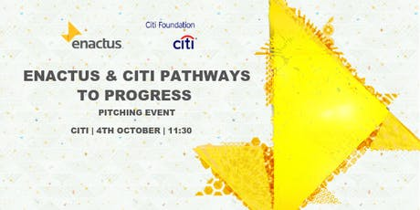 Enactus & Citi: Pathways to Progress - Pitching Event  tickets