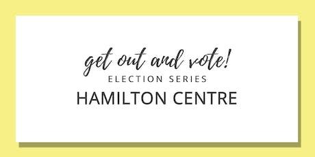 Get Out & Vote - Hamilton Centre Riding tickets