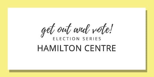 Get Out & Vote - Hamilton Centre Riding