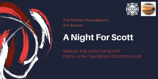 """3rd Annual """"A Night For Scott"""""""