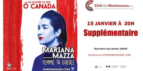 Mariana Mazza : Supplémentaire Calgary tickets