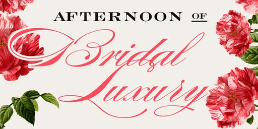 13th Annual Afternoon of Bridal Luxury