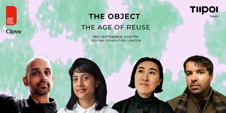 The Object – The Age of Reuse by Tiipoi tickets