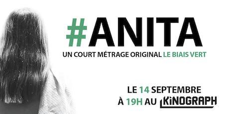 #ANITA Avant première au Kinograph billets