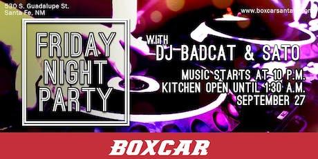 Friday Night Party with DJs Badcat & Sato tickets