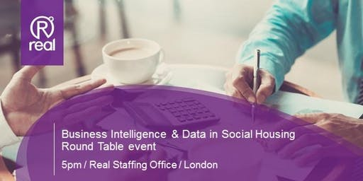 Business Intelligence & Data in Social Housing - Real Staffing Round Table