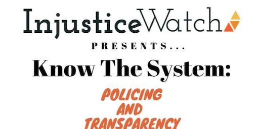 Know The System: Policing and Transparency