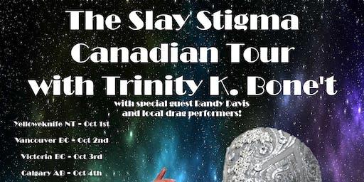 POZitivity: Slay Stigma Canadian Drag Tour w/ TRINITY K BONE'T