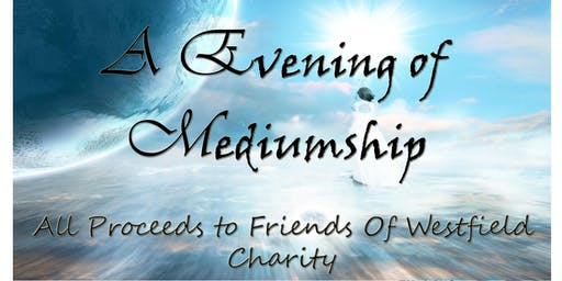 A Evening of Mediumship for Friends of Westfield charity (1027865)