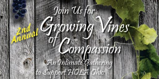 Growing Vines of Compassion - An Intimate Gathering to Support HOLA