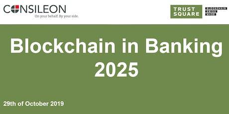 Blockchain in Banking 2025 tickets