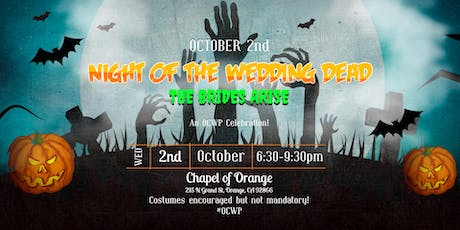 """NIGHT OF THE WEDDING DEAD"" - An OCWP Celebration! tickets"
