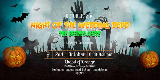 """NIGHT OF THE WEDDING DEAD"" - An OCWP Celebration!"