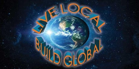 Live Local. Build Global. tickets