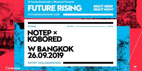 Future Rising Presents: Notep x KOBORED tickets