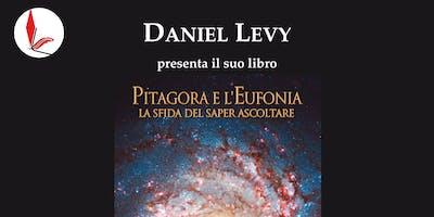Presentazione del libro Pitagora e l'eufonia. La sfida di saper ascoltare di Daniel Levy.