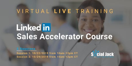 "LINKEDIN ""Sales Accelerator"" Fast Track Virtual Training Program - CLICK LESS CLOSE MORE tickets"